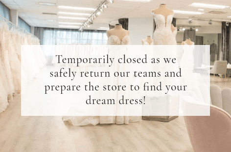 Our Lenexa bridal shop is temporarily closed as we safely return our teams and prepare the store to find your dream dress.